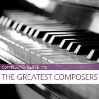 Complete Guide to the Greatest Composers — сборник