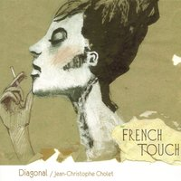 French Touch — Diagonal, Jean-Christophe Cholet
