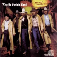 Me And The Boys — The Charlie Daniels Band, Charlie Daniels