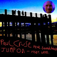 Jump On [feat. Soundcheck] — Soundcheck, Paul Cruse