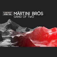 Gang of Two — Märtini Brös
