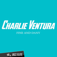Fine and Dany — Charlie Ventura