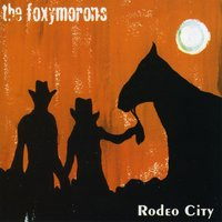 Rodeo City — The Foxymorons