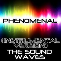 Phenomenal — The Soundwaves