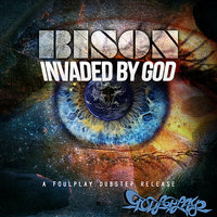 Invaded By God — Bison