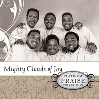 Platinum Praise - Mighty Clouds Of Joy — Mighty Clouds Of Joy