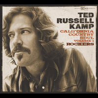 California Country Soul, Vol.1 : Rockers — Ted Russell Kamp