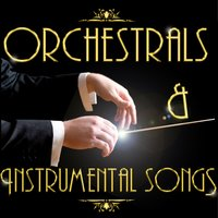 Orchestrals & Instrumental Songs — сборник