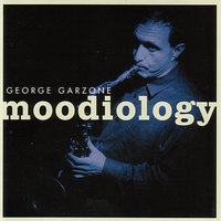 Moodiology — George Garzone