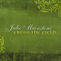 Cross the Field — Julie Mainstone