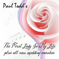 The First Lady in My Life / Plus All New Wedding Marches — Paul Todd