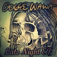 Late Night EP — Oogee Wawa