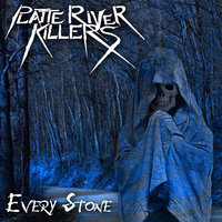 Every Stone — Platte River Killers