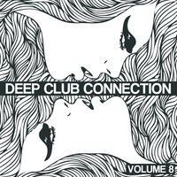 Deep Club Connection, Vol. 8 — сборник