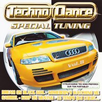 Spécial Tuning Vol. 8 (Les Gros Sons Techno Dance Pour Ta Voiture) — Techno Dance Special Tuning