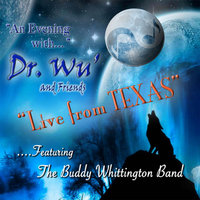 An Evening With Dr. Wu' and Friends: Live from Texas (feat. Buddy Whittington Band) — Dr. Wu' & Friends