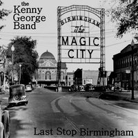 Last Stop Birmingham — the Kenny George Band