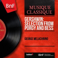 Gershwin: Selection from Porgy and Bess — George Melachrino, Джордж Гершвин
