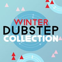 Winter Dubstep Collection — Dubstep Mix Collection
