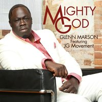 Mighty God — Glenn Marson, Jg Movement