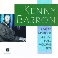 Live At Maybeck Recital Hall, Volume 10 — Kenny Barron