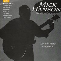 Do You Have a Name? — Mick Hanson