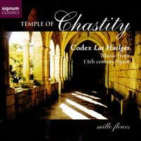Temple of Chastity: Codex Las Huelgas - Music from 13th Century Spain — Mille Fleurs