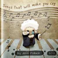 Songs That Will Make You Cry — Jeff Pollack