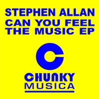 Can You Feel The Music Ep — Stephen Allan