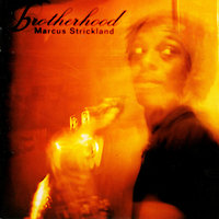 Brotherhood — Marcus Strickland