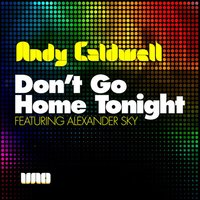 Don't Go Home Tonight [Part 1] — Andy Caldwell