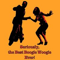 Seriously, the Best Boogie Woogie Ever! — сборник