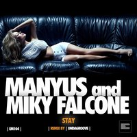 Stay — Manyus, Miky Falcone