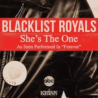 She's the One (As Performed in the ABC Show 'Forever') - Single — Blacklist Royals