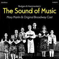 The Sound of Music — Mary Martin & the Original Broadway Cast
