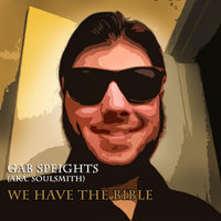 We Have the Bible — Gabe Speights