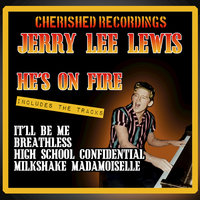 He's On Fire — Jerry Lee Lewis