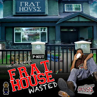 Frat House Wasted - Single — P-Nut