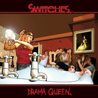 Drama Queen — Switches