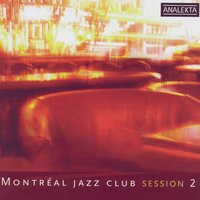 Montreal Jazz Club Sesion 2 — Montreal Jazz Club