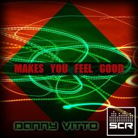 Makes You Feel Good — Danny vitto