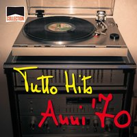 Collection: Tutto Hits Anni '70 — Artisti Vari.