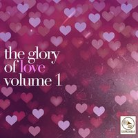 The Glory of Love, Vol. 1 — сборник
