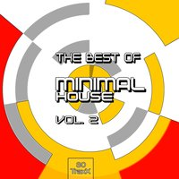 The Best of Minimal House, Vol. 2 — сборник