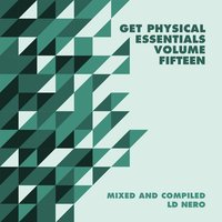 Get Physical Presents: Essentials, Vol. 15 - Mixed & Compiled by LD Nero — сборник