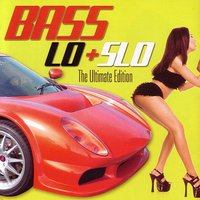 Best of Bass Lo + Slo:The Ultimate Edition — сборник