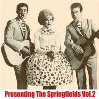 Presenting the Springfields, Vol. 2 — The Springfields