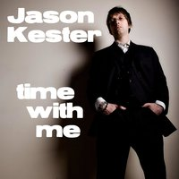 Time With Me — Jason Kester