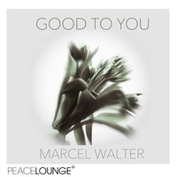 Good to You EP — Marcel Walter