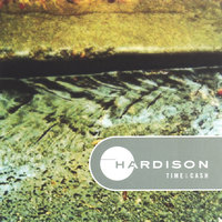 TIME AND CASH — Hardison